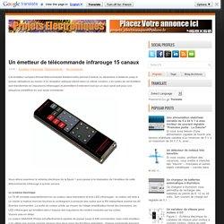 Un émetteur de télécommande infrarouge 15 canaux ~ Projets Electroniques