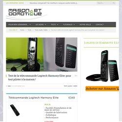 Test de la télécommande Logitech Harmony Elite: pour tout piloter à la maison
