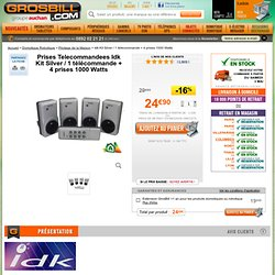 Idk Kit Silver / 1 télécommande + 4 prises 1000 Watts prises telecommandees