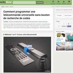 3 manières de programmer une télécommande universelle sans bouton de recherche de codes
