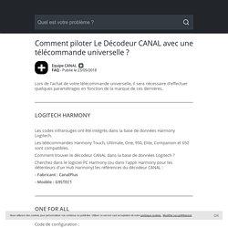 Comment piloter Le Décodeur CANAL avec une télécommande universelle ? - Avec Réponse(s)