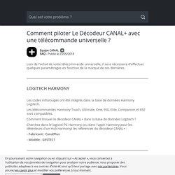 Comment piloter Le Décodeur CANAL+ avec une télécommande universelle ? - Avec Réponse(s)