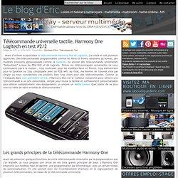 Télécommande universelle tactile, Harmony One Logitech en test #2/2 - Le blog des loisirs et des habitats numériques – Tout savoir sur le multimédia, le multiroom, le home cinéma et la domotique à la maison