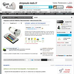 Ampoule à LED E27 RGB 5w Télécommandée + télécommande 230v - 26,95€ - Ampoule led télécommandée