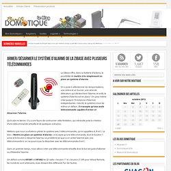 Armer/désarmer le système d'alarme de la Zibase avec plusieurs télécommandes