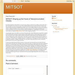 MITSOT: MITSOT: Shaping up the Future of Telecommunication Industry