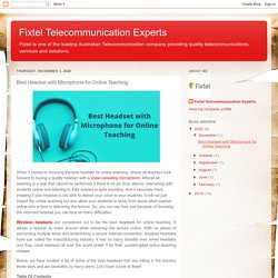 Fixtel Telecommunication Experts: Best Headset with Microphone for Online Teaching