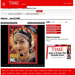 TIME Magazine Cover: India Inc. - June 26, 2006 - India - Globalization - Telecommunications - Business