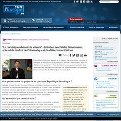 """""""Le numérique a besoin de valeurs"""" - Entretien avec Maître Bensoussan, spécialiste du droit de l'informatique et des télécommunications"""