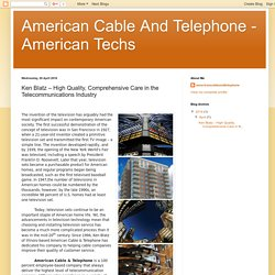American Cable And Telephone - American Techs: Ken Blatz – High Quality, Comprehensive Care in the Telecommunications Industry