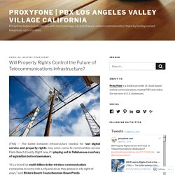 Will Property Rights Control the Future of Telecommunications Infrastructure? – ProxyFone