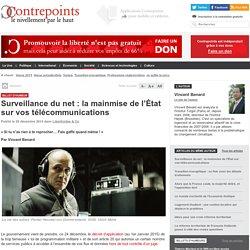 Surveillance du net : la mainmise de l'État sur vos télécommunications