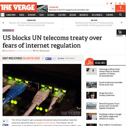 US blocks UN telecoms treaty over fears of internet regulation