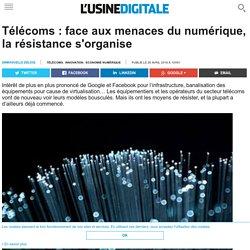 Télécoms : face aux menaces du numérique, la résistance s'organise