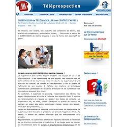 SUPERVISEUR de TÉLÉCONSEILLERS en CENTRE D'APPELS - TELEPROSPECTION