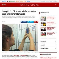 Colégio do DF adota telefone celular para ensinar matemática - notícias em Distrito Federal