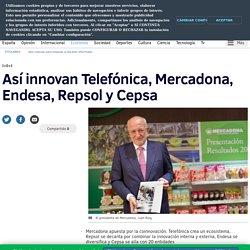Así innovan Telefónica, Mercadona, Endesa, Repsol y Cepsa