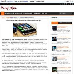 Akıllı Telefonlar İçin Mobil İnternet Terimleri Sözlüğü