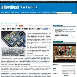 'App' para teléfonos busca salvar vidas - En Familia