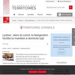 Lysbox : dans le Loiret, la télégestion facilite le maintien à domicile (45)