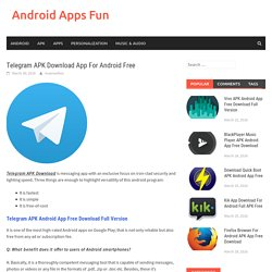 Telegram APK Download App For Android Free - Android Apps Fun