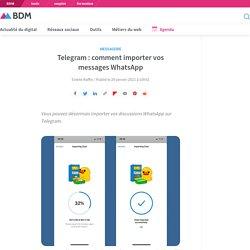 Telegram : comment importer vos messages WhatsApp