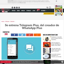 Se estrena Telegram Plus, del creador de WhatsApp Plus - ComputerHoy.com