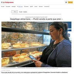 LE TELEGRAMME 09/08/19 QUIMPER - Gaspillage alimentaire. « Plutôt vendre à perte que jeter »