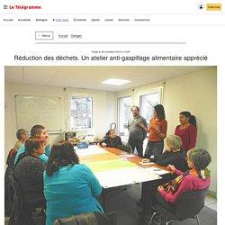 LE TELEGRAMME 26/11/18 DAMGAN - Réduction des déchets. Un atelier anti-gaspillage alimentaire apprécié