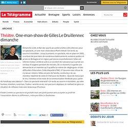 Bourbriac - Théâtre. One-man-show de Gilles Le Druillennec dimanche