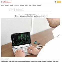 Cyber-attaque. Attention au ransomware ! (Le Télégramme)