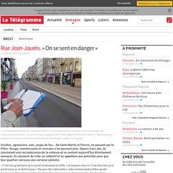 Rue Jean-Jaurès. « On se sent en danger » - Brest