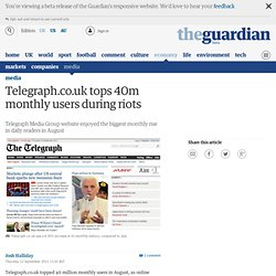 Telegraph.co.uk tops 40m users during riots