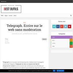 Telegraph. Ecrire sur le web sans modération – Best Outils