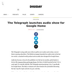 The Telegraph launches audio show for Google Home