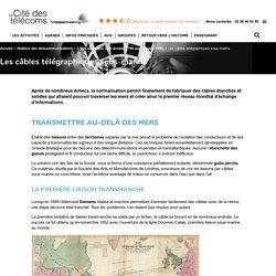 Les câbles télégraphiques sous-marins : Histoire des télécoms