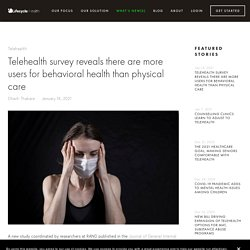 Telehealth survey reveals there are more users for behavioral health than physical care — Lifecycle Health