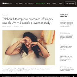 Telehealth to improve outcomes, efficiency reveals UMMS suicide prevention study — Lifecycle Health