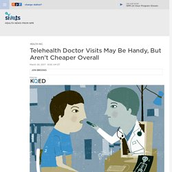 Telehealth Makes Some Health Care More Expensive