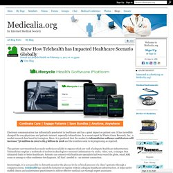 Know How Telehealth has Impacted Healthcare Scenario Globally - Medicalia.org