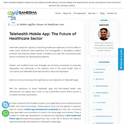 Telehealth Mobile App: The Future of Healthcare Sector -