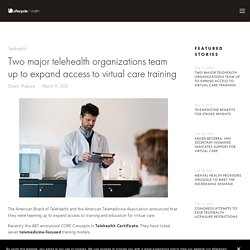 Two major telehealth organizations team up to expand access to virtual care training — Lifecycle Health