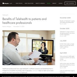 Benefits of Telehealth to patients and healthcare professionals I Lifecycle Health — Lifecycle Health