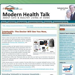 TeleHealth: The Doctor Will See You Now, Remotely