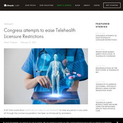 Congress attempts to ease Telehealth Licensure Restrictions — Lifecycle Health
