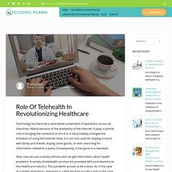 Role Of Telehealth In Revolutionizing Healthcare