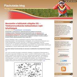 Bevezetés a hálózatok világába III. - Telekommunikációs hálózatokban rejlő lehetőségek - Piackutatás blog