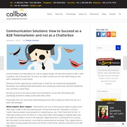 How To Succeed as a B2B Telemarketer and Not as a Chatterbox