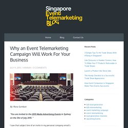 Why an Event Telemarketing Campaign Will Work For Your Business