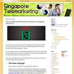 Why Do B2B Lead Generation Employees In Singapore Leave You?